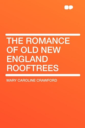 9781407621036: The Romance of Old New England Rooftrees