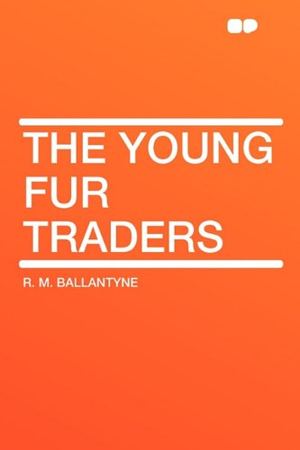 9781407621524: The Young Fur Traders