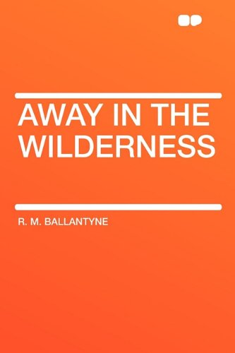 9781407621555: Away in the Wilderness