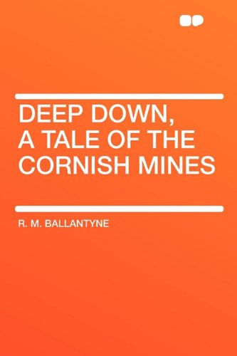 9781407621654: Deep Down, a Tale of the Cornish Mines