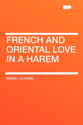 9781407622637: French and Oriental Love in a Harem