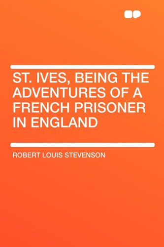 9781407623153: St. Ives, Being the Adventures of a French Prisoner in England