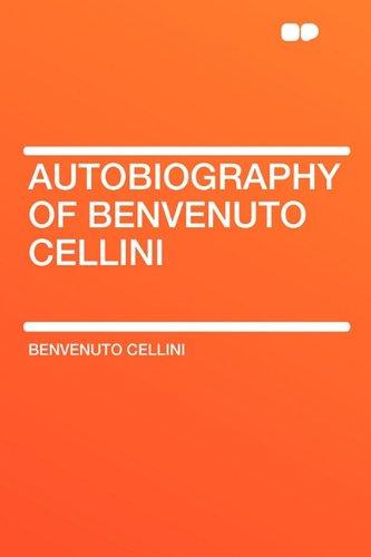 9781407624402: Autobiography of Benvenuto Cellini