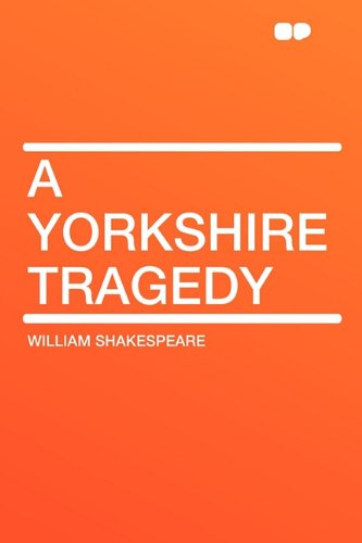 9781407624662: A Yorkshire Tragedy