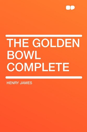 9781407624716: The Golden Bowl Complete