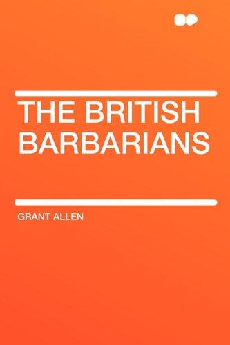9781407625294: The British Barbarians