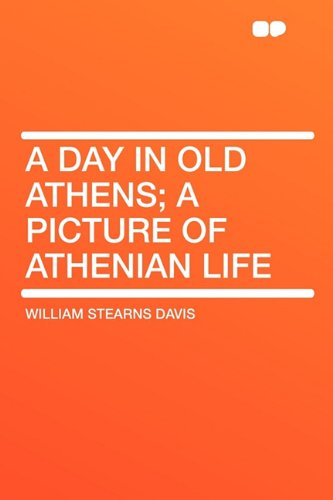 9781407628073: A Day in Old Athens; a Picture of Athenian Life