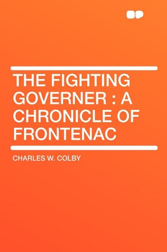 9781407630328: The Fighting Governer: A Chronicle of Frontenac