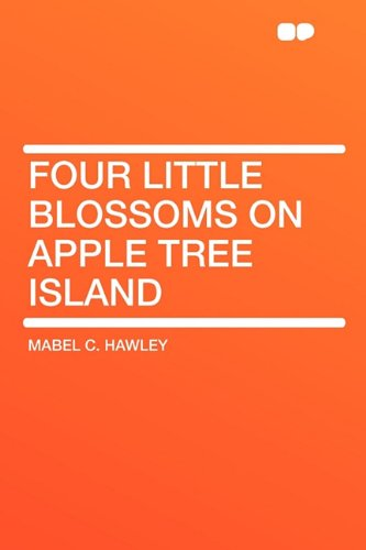 9781407630830: Four Little Blossoms on Apple Tree Island