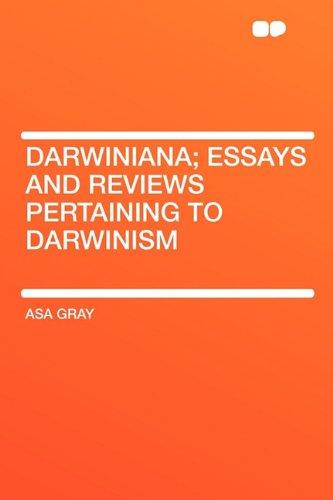 Darwiniana; Essays and Reviews Pertaining to Darwinism: Gray, Asa