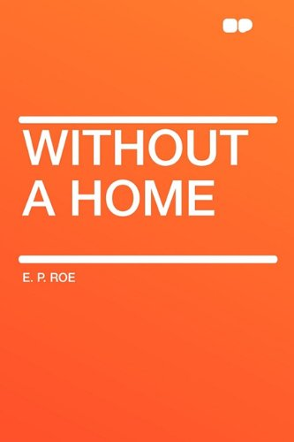 Without a Home (9781407631479) by E. P. Roe