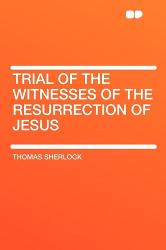 9781407633084: Trial of the Witnesses of the Resurrection of Jesus