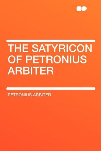 9781407633091: The Satyricon of Petronius Arbiter