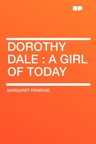 9781407633176: Dorothy Dale: a girl of today