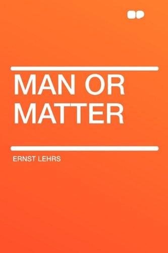 9781407633268: Man or Matter