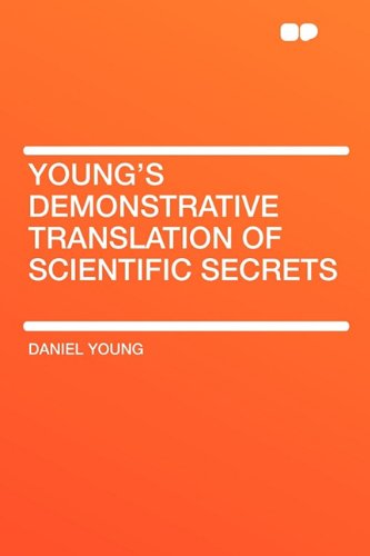 9781407634005: Young's Demonstrative Translation of Scientific Secrets