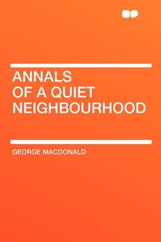 9781407634036: Annals of a Quiet Neighbourhood