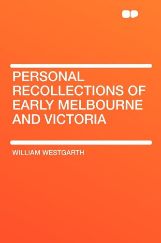 9781407634104: Personal Recollections of Early Melbourne and Victoria