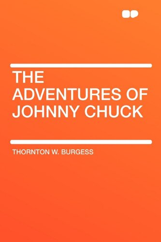 9781407634418: The Adventures of Johnny Chuck