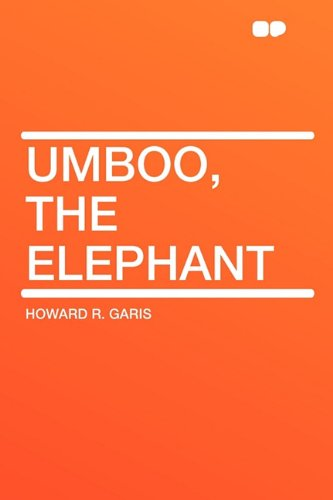 Umboo, the Elephant (1407634666) by Garis, Howard R.