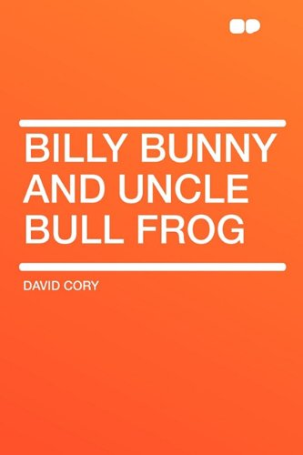 9781407634708: Billy Bunny and Uncle Bull Frog