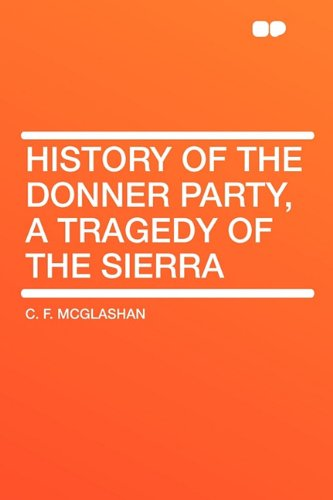9781407635583: History of the Donner Party, a Tragedy of the Sierra