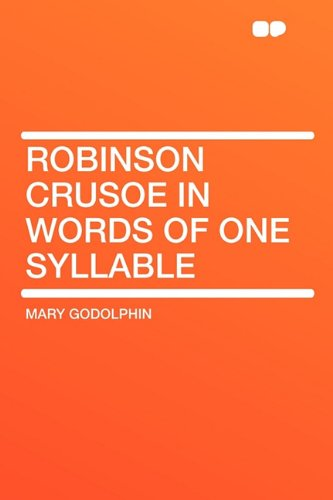 Robinson Crusoe in Words of One Syllable: Mary Godolphin