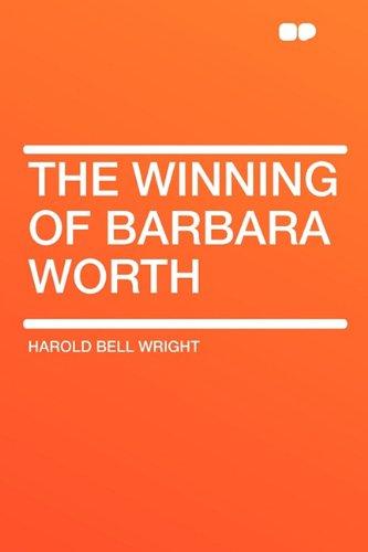 9781407641287: The Winning of Barbara Worth