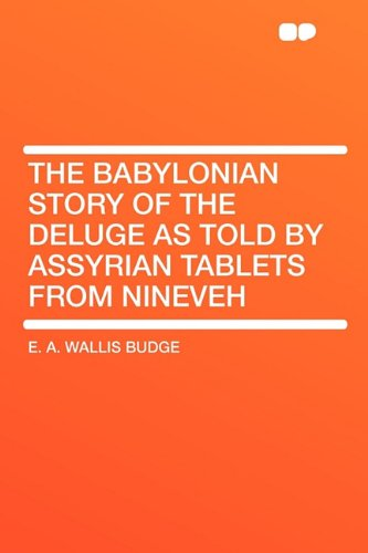 9781407641935: The Babylonian Story of the Deluge as Told by Assyrian Tablets from Nineveh