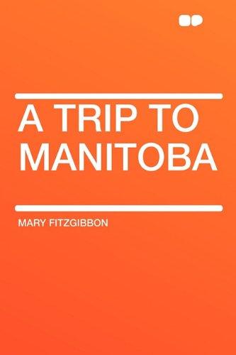 9781407641959: A Trip to Manitoba