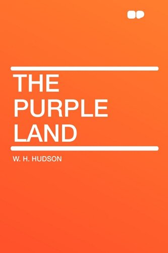 The Purple Land (9781407642086) by Hudson, W. H.