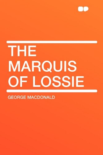 9781407642277: The Marquis of Lossie