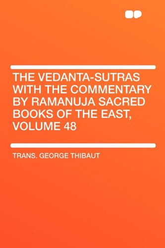 9781407642697: The Vedanta-Sutras with the Commentary by Ramanuja Sacred Books of the East, Volume 48