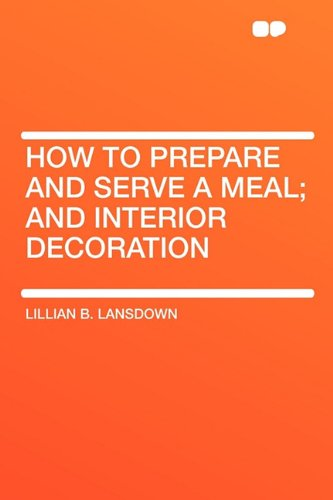 9781407642970: How to Prepare and Serve a Meal; and Interior Decoration