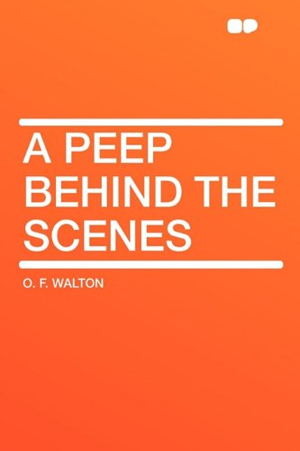 9781407643410: A Peep Behind the Scenes