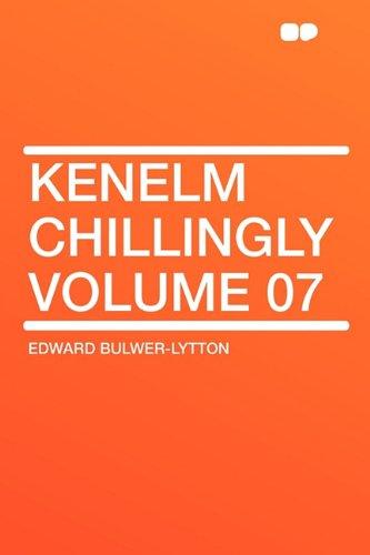 9781407644691: Kenelm Chillingly Volume 07