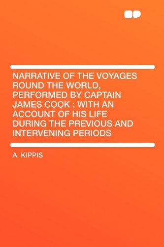 9781407645742: Narrative of the Voyages Round the World, Performed by Captain James Cook: with an Account of His Life During the Previous and Intervening Periods
