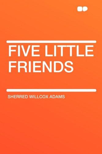 9781407645940: Five Little Friends