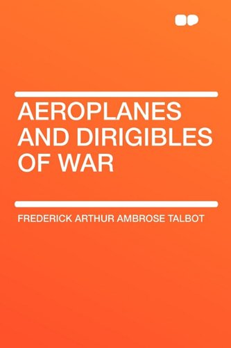 9781407646725: Aeroplanes and Dirigibles of War