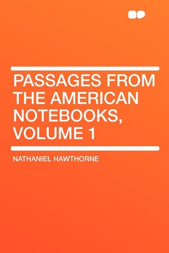 9781407647425: Passages from the American Notebooks, Volume 1