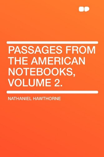 9781407647432: Passages from the American Notebooks, Volume 2.