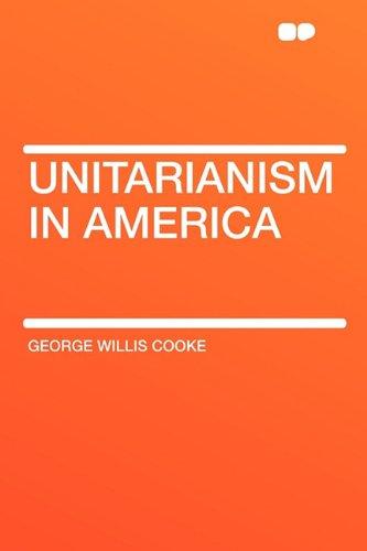 9781407649689: Unitarianism in America