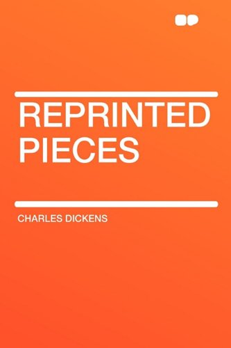 Reprinted Pieces: Charles Dickens
