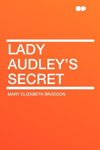 Lady Audley's Secret (9781407651101) by Braddon, Mary Elizabeth