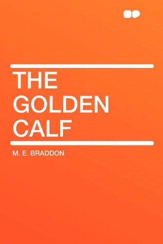 The Golden Calf: M. E. Braddon