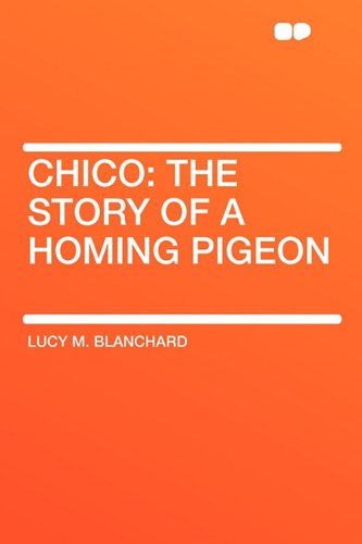 9781407653709: Chico: the Story of a Homing Pigeon