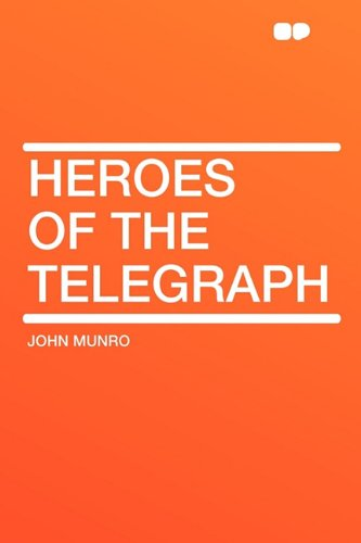 9781407654492: Heroes of the Telegraph