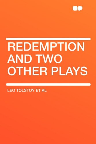 Redemption and Two Other Plays (Paperback): Leo Tolstoy Et