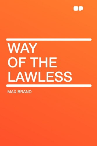Way of the Lawless (9781407655246) by Max Brand