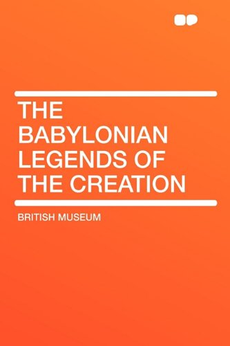 9781407655345: The Babylonian Legends of the Creation